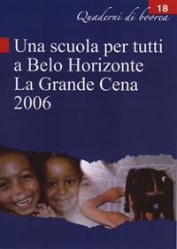 Quaderno n. 18 - Una scuola per tutti a Belo Horizonte. La grande cena 2006 (2006)