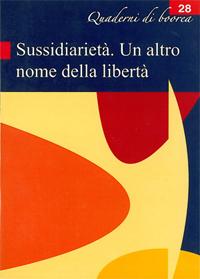 Quaderno n. 28 - Sussidiarietà un altro nome della libertà