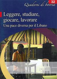 Quaderno n. 32 - Leggere, studiare, giocare, lavorare. Una pace diversa per il Libano