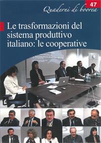 Quaderno n. 47 - Le trasformazioni del sistema produttivo italiano: le cooperative