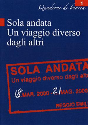 Quaderno n. 1 - Sola Andata. Un viaggio diverso dagli altri (2000)