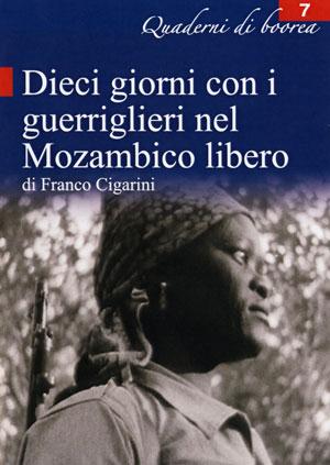 Quaderno n. 7 - Dieci giorni con i guerriglieri nel Mozambico libero (2005)