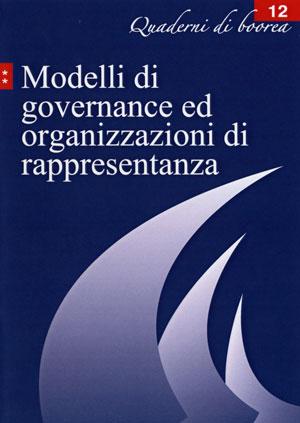 Quaderno n. 12 - Modelli di governance ed organizzazioni di rappresentanza (2006)