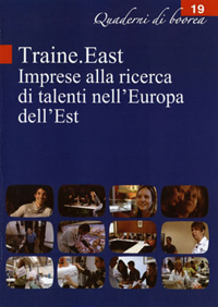 Quaderno n. 19 - Traine.East. Imprese alla ricerca di talenti nell'Europa dell'Est (2007)