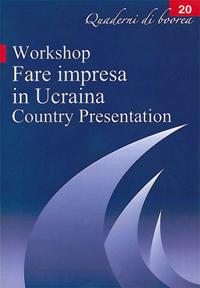 Quaderno n. 20 - Workshop Fare impresa in Ucraina Country Presentation